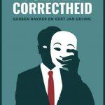 Over politieke correctheid - Gerben Bakker en Gert Jan Geling